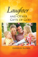 Laughter and Other Gifts of God