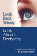 Look Back Wisely, Look Ahead Decisively